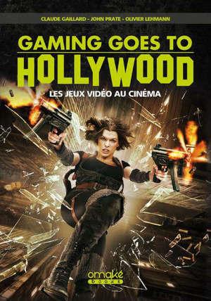 Gaming goes to Hollywood : les jeux vidéos au cinéma