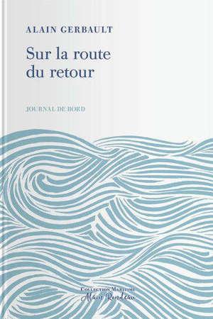 Journal de bord. Vol. 2. Sur la route du retour