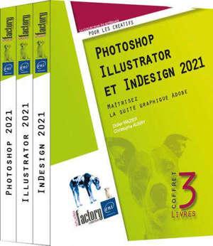 Photoshop, Illustrator et InDesign 2021 : maîtrisez la suite graphique Adobe : coffret de 3 livres