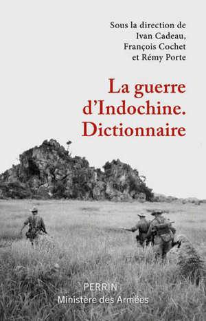 La guerre d'Indochine : dictionnaire