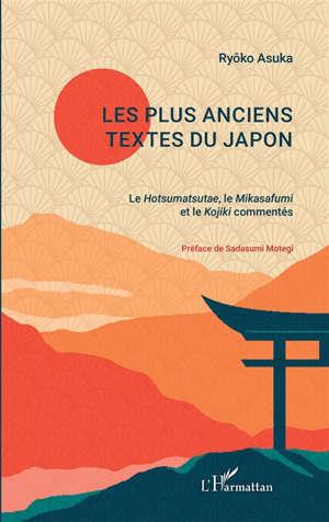 Oeuvres classiques du bouddhisme japonais. Vol. 12. Les plus anciens textes du Japon : le Hotsumatsutae, le Mikasafumi et le Kojiki commentés
