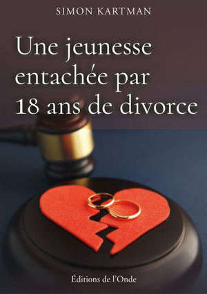 Une jeunesse entachée par 18 ans de divorce