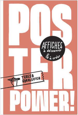 Poster power ! : affiches à découvrir & à créer