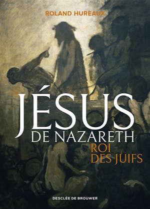 Jésus de Nazareth, roi des Juifs