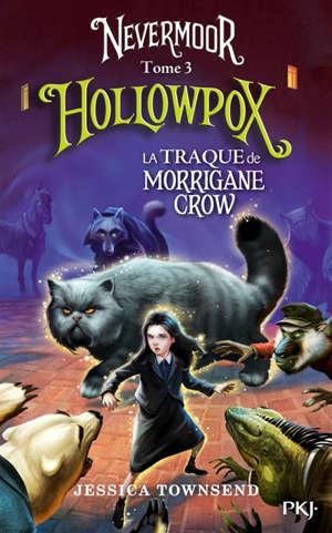 Nevermoor. Volume 3, Hollowpox