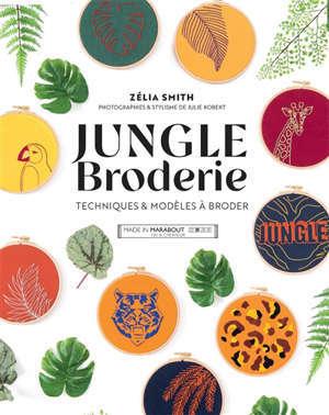 Jungle broderie : techniques & modèles à broder