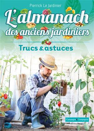 Almanach des anciens jardiniers : trucs et astuces