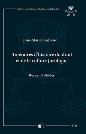 Itinéraires d'histoire du droit et de la culture juridique : recueil d'études