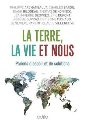 La Terre, la vie et nous  : parlons d'espoir et de solutions