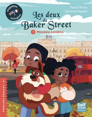 Les deux de Baker Street. Vol. 1. Missions Londres