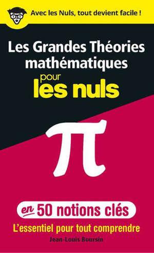 Les grandes théories mathématiques pour les nuls en 50 notions-clés : l'essentiel pour tout comprendre
