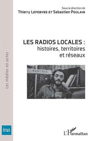 Les radios locales : histoires, territoires et réseaux