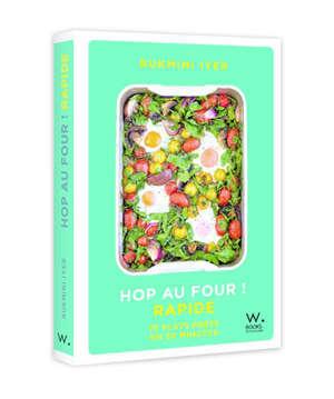 Hop au four ! : rapide : 75 plats prêts en 30 minutes