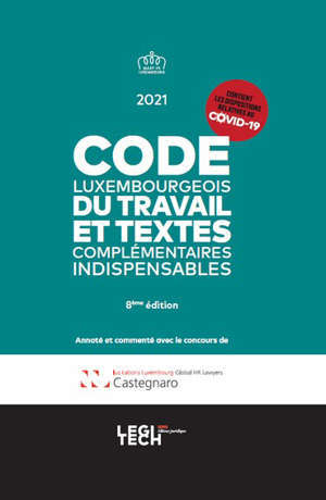 Code luxembourgeois du travail et textes complémentaires indispensables : 2021
