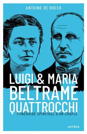 Luigi et Maria Beltrame-Quattrocchi : itinéraire spirituel d'un couple