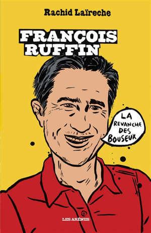 François Ruffin, la revanche des bouseux