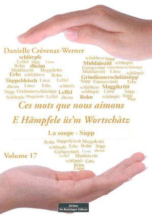 Ces mots que nous aimons. Vol. 17. E Hämpfele üs'm Wortschàtz. Vol. 17
