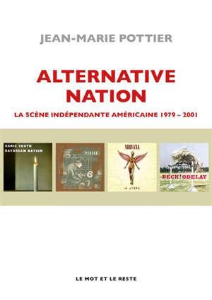 Alternative nation : la scène indépendante américaine : 1979-2001