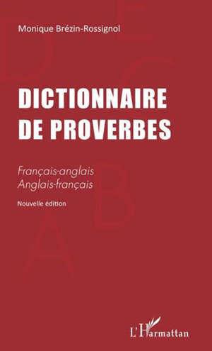 Dictionnaire de proverbes : français-anglais, anglais-français