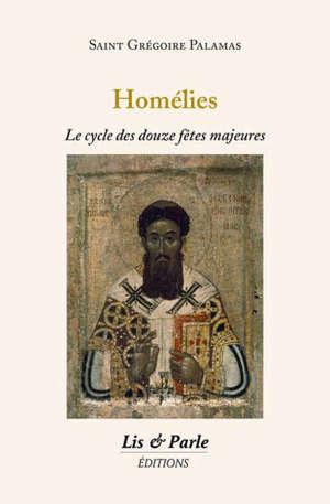 Homélies : le cycle des douze fêtes majeures