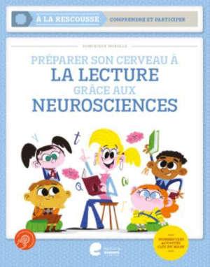 Préparer son cerveau à la lecture grâce aux neurosciences