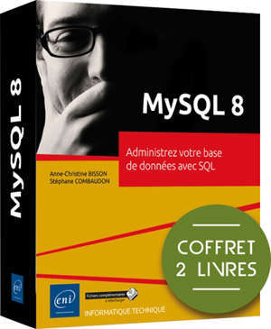 MySQL 8 : administrez votre base de données avec SQL : coffret 2 livres