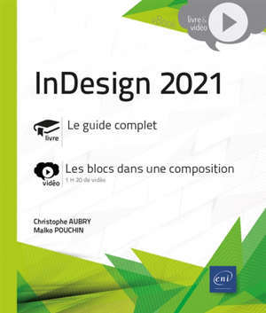InDesign 2021 : livre, le guide complet : vidéo, les blocs dans une composition