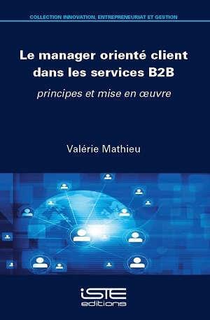 Le manager orienté client dans les services B2B : principes et mise en oeuvre