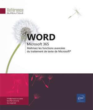 Word Microsoft 365 : maîtrisez les fonctions avancées du traitement de texte de Microsoft