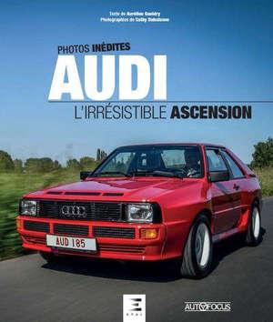 Audi : l'irrésistible ascension