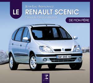 Le Renault Scénic de mon père