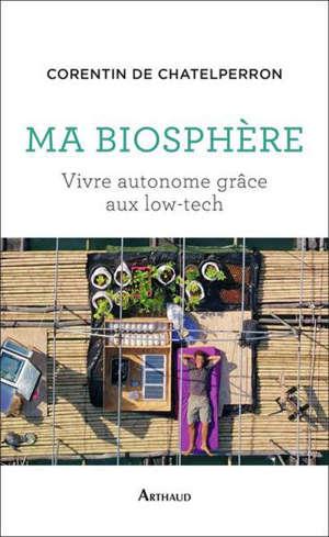 Ma biosphère : vivre autonome grâce aux low-tech