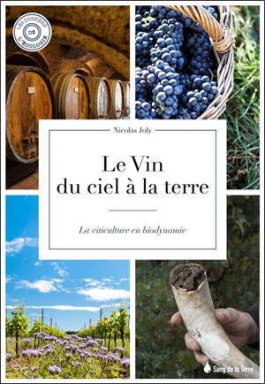 Le vin, du ciel à la terre : la viticulture en biodynamie