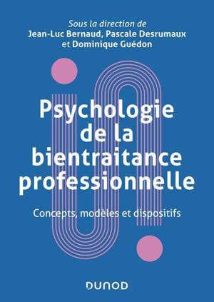 Psychologie de la bientraitance professionnelle : concepts, modèles et dispositifs