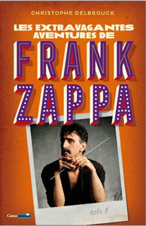 Les extravagantes aventures de Frank Zappa. Volume 3