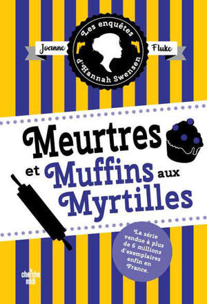 Les enquêtes d'Hannah Swensen. Volume 3, Meurtres et muffins aux myrtilles