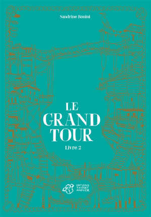 Le grand tour. Vol. 2
