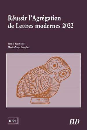 Réussir l'agrégation de lettres modernes 2022