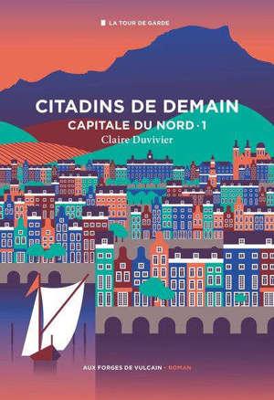 La tour de garde, Capitale du Nord. Volume 1, Citadins de demain