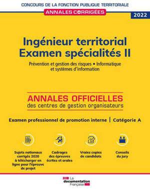 Ingénieur territorial 2021-2022 : spécialités. Vol. 2. Prévention et gestion des risques, informatique et systèmes d'information : catégorie A