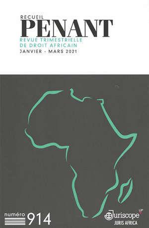 Recueil Penant : revue trimestrielle de droit africain, n° 914
