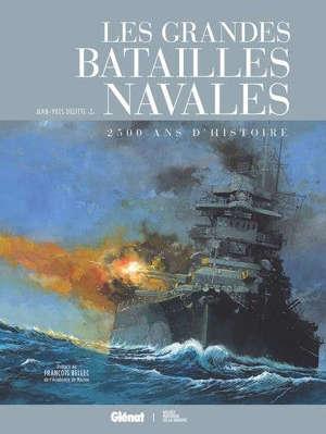Les grandes batailles navales : 2.500 ans d'histoire