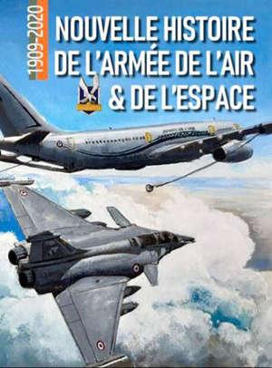 Nouvelle histoire de l'armée de l'air & de l'espace : 1909-2020