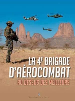 La 4e brigade d'aérocombat : au-dessus des meilleurs