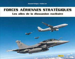 Forces aériennes stratégiques : les ailes de dissuasion nucléaire