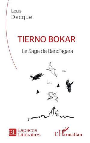 Tierno Bokar : le sage de Bandiagara