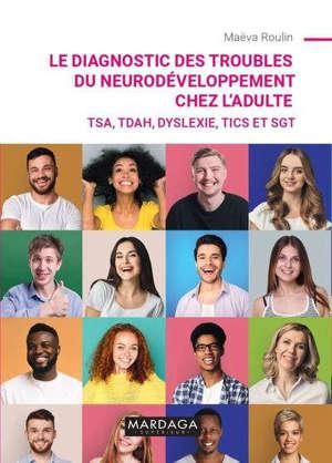 Le diagnostic des troubles du neurodéveloppement chez l'adulte : TSA, TDAH, dyslexie, tics et SGT