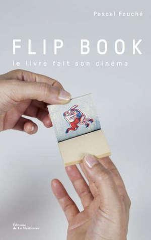 Flip book : le livre fait son cinéma