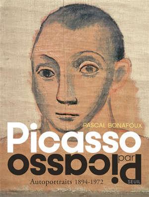 Picasso par Picasso : autoportraits 1894-1972