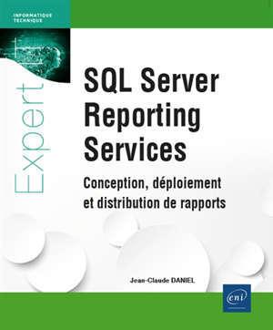 SQL server reporting services : conception, déploiement et distribution de rapports